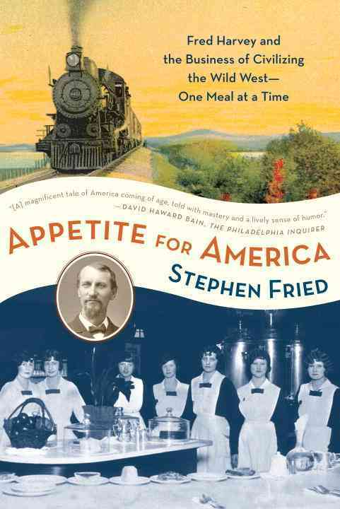 Appetite for America By Fried, Stephen