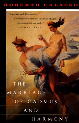 The Marriage of Cadmus and Harmony By Calasso, Roberto/ Parks, Tim (TRN)