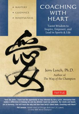 Coaching with Heart By Lynch, Jerry/ Huang, Chungliang Al